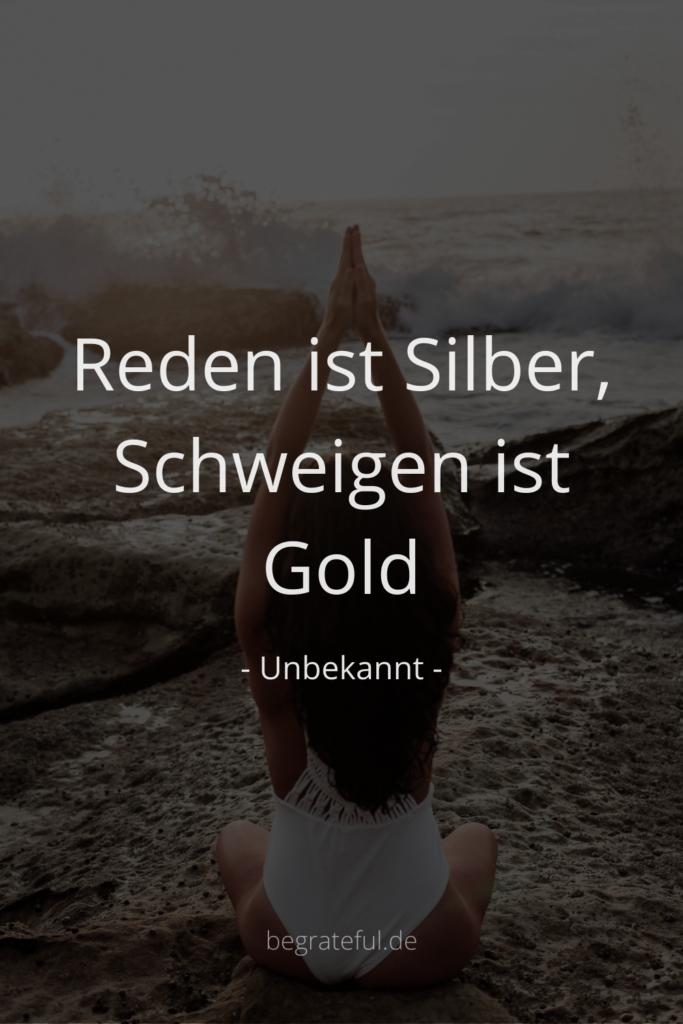 Zitate/ Sprüche: Reden ist Silber, Schweigen ist Gold.